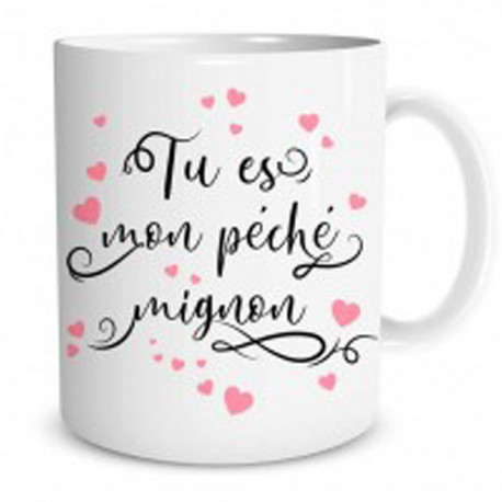 "Mug ""  Tu es mon péché mignon """