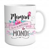 """Mug """" Maman tu es la meilleure du monde """""""